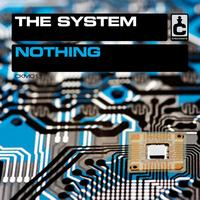 The System - Nothing