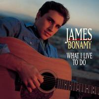 James Bonamy - What I Live To Do
