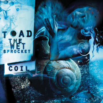 Toad The Wet Sprocket - COIL