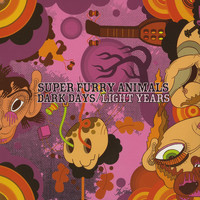 Super Furry Animals - Dark Days / Light Years (Explicit)