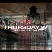 Thursday - War All The Time (Int'l)