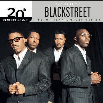 Blackstreet - The Best Of BLACKstreet - 20th Century Masters The Millennium Collection
