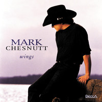 Mark Chesnutt - Wings