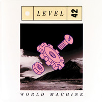 Level 42 - World Machine