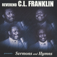Reverend C.L. Franklin - Presents Sermons And Hymns