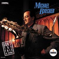 Michael Brecker - Don't Try This At Home