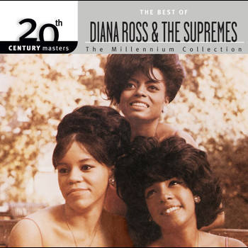 Diana Ross & The Supremes - 20th Century Masters: The Millennium Collection: Best Of Diana Ross & The Supremes