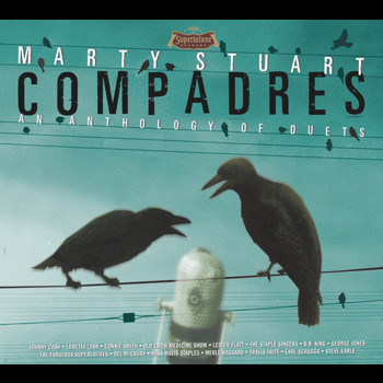 Marty Stuart - Compadres An Anthology Of Duets