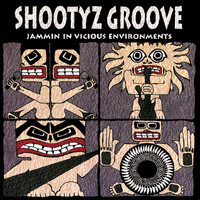 Shootyz Groove - Jammin' In Vicious Environments