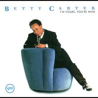 Betty Carter - I'm Yours, You're Mine