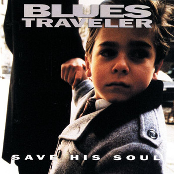 Blues Traveler - Save His Soul