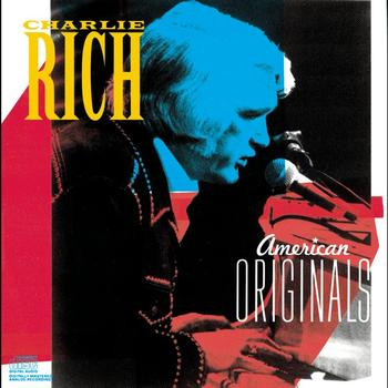 Charlie Rich - American Originals