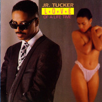 Junior Tucker - Love Of A Life Time