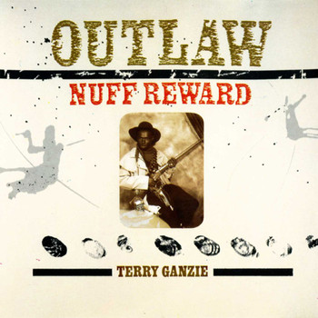 Terry Ganzie - Outlaw - Nuff Reward