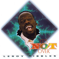 Leroy Sibbles - It's Not Over