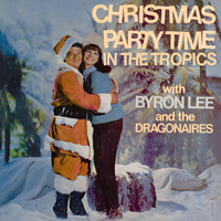 Byron Lee And The Dragonaires - Christmas Party Time In The Tropics
