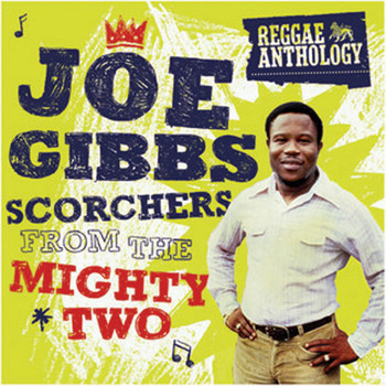 Various Artists - Reggae Anthology: Joe Gibbs - Scorchers From The Mighty Two