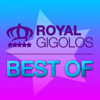 Royal Gigolos - Royal Gigolos - Best Of
