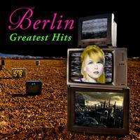 Berlin - Greatest Hits (Re-Recorded / Remastered)