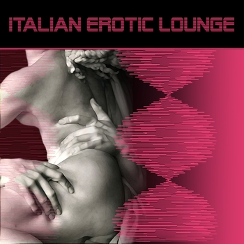 Various Artists - Erotic Italian Lounge