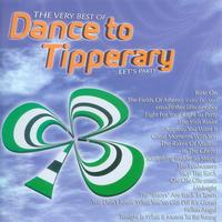 Dance To Tipperary - The Very Best Of Dance To Tipperary