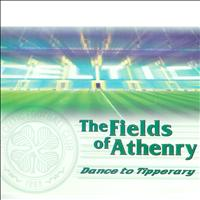 Dance To Tipperary - The Field of Athenry (Celtic F.C. Mix)