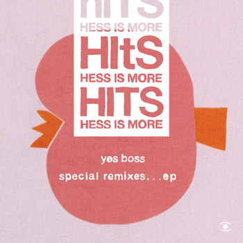 Hess Is More - Yes Boss Special Remix EP