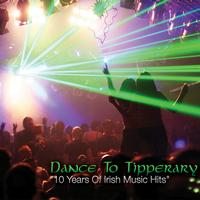 "Dance To Tipperary - ""10 Years Of Irish Music Hits"""