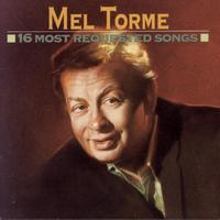 Mel Tormé - 16 Most Requested Songs