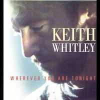 Keith Whitley - Wherever You Are Tonight