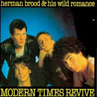 Herman Brood & His Wild Romance - Modern Times Revive