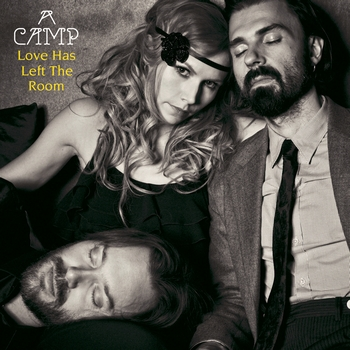 A Camp - Love Has Left The Room