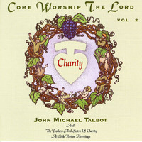 John Michael Talbot - Come Worship The Lord (Vol. 2)