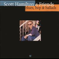 Scott Hamilton - Blues Bop &  Ballads