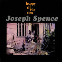 Joseph Spence - Happy All The Time