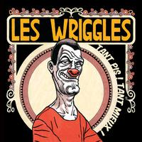 Les Wriggles - Tant Pis ! Tant Mieux !