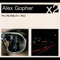 Alex Gopher - You My Baby And I / Wuz