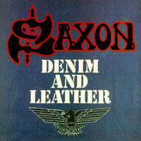 Saxon - Denim And Leather [Digitally Remastered + Bonus Tracks]