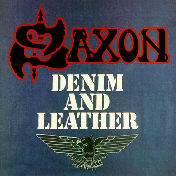 Saxon - Denim and Leather (2009 Remastered Version [Explicit])