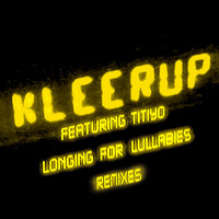 Kleerup featuring Titiyo - Longing For Lullabies [Remixes] [ Feat. Titiyo] (Remixes; Feat. Titiyo)