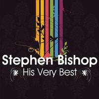 Stephen Bishop - Stephen Bishop - His Very Best