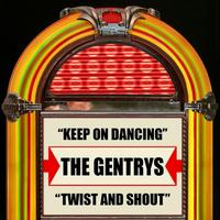 The Gentrys - Keep On Dancing / Twist And Shout - Single