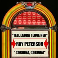 Ray Peterson - Tell Laura I love Her / Corinna, Corinna - Single