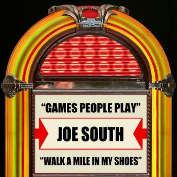Joe South - Games People Play / Walk A Mile In My Shoes - Single