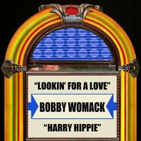 Bobby Womack - Lookin' For A Love / Harry Hippie - Single
