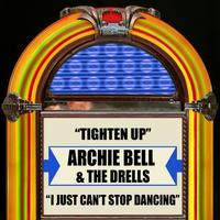 Archie Bell & The Drells - Tighten Up / I Just Can't Stop Dancing - Single