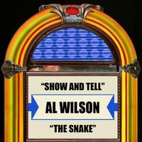 Al Wilson - Show And Tell / The Snake - Single