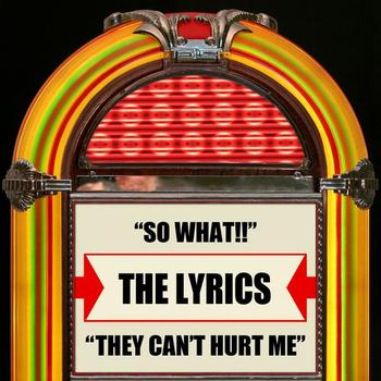 The Lyrics - So What !! / They Can't Hurt Me - Single