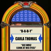 Carla Thomas - B-A-B-Y / Gee Whiz (Look At His Eyes) - Single