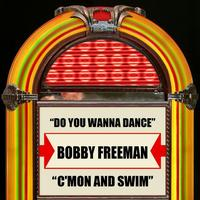Bobby Freeman - Do You Wanna Dance / C'mon And Swim - Single